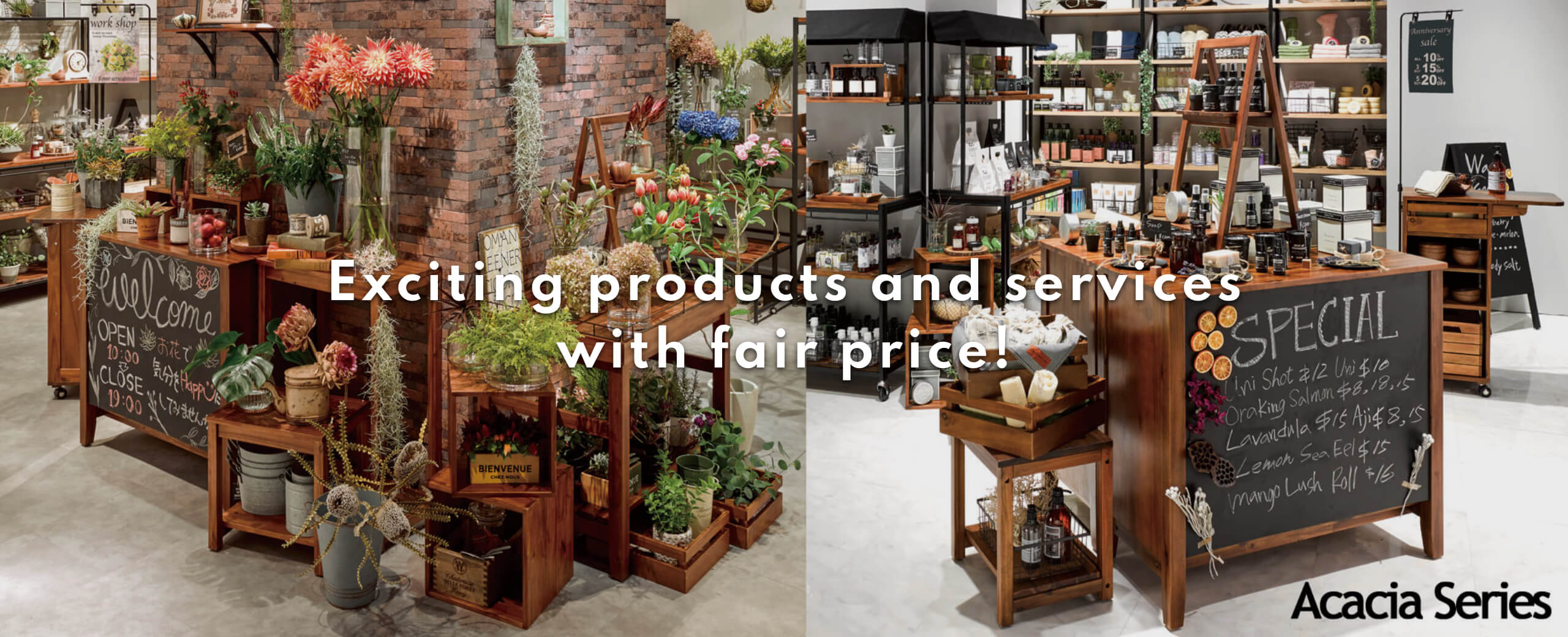Exciting products and services with fair price!